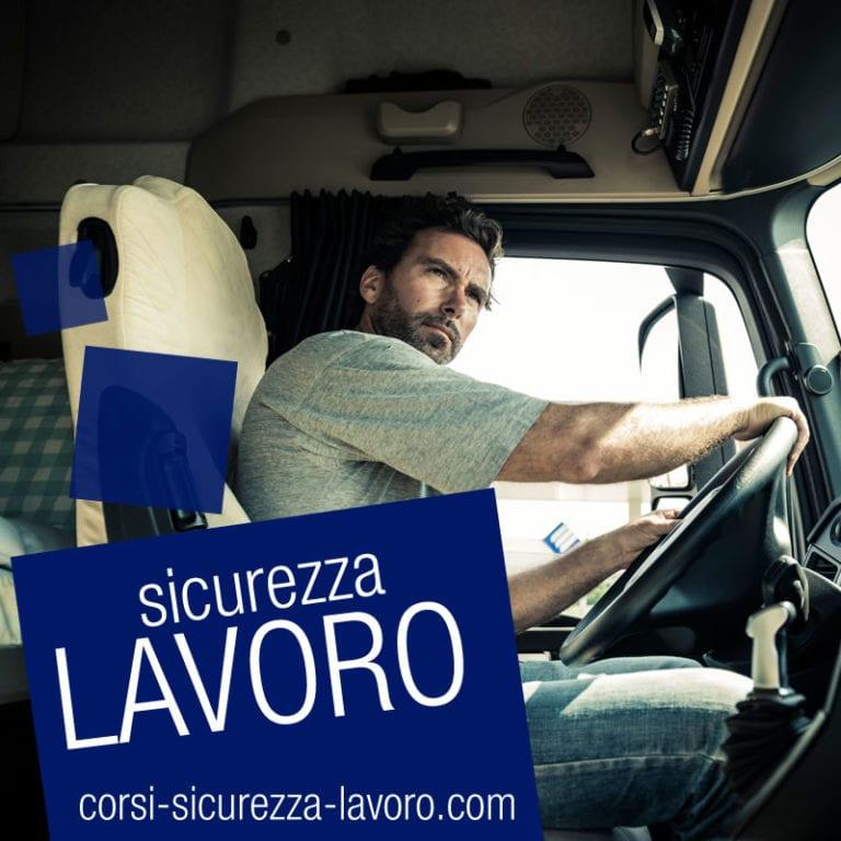 SICUREZZA SUL LAVORO - Operatori nei trasporti, camionisti, traslocatori, ncc, taxi
